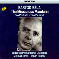 Budapest Philharmonic Orchestra - Bartok: The Miraculous Mandarin, Two Portraits & Two Pictures