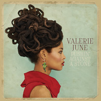 Valerie June - Pushin' Against a Stone