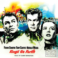 Elmer Bernstein - Kings Go Forth (The Motion Picture Soundtrack)
