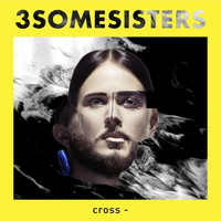 3Somesisters - Cross-