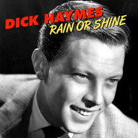 Dick Haymes - Rain or Shine