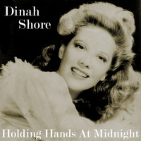 Dinah Shore - Holding Hands at Midnight