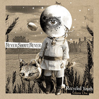 Never Shout Never - Recycled Youth - Volume One
