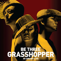 Grasshopper - Be Three Grasshopper In Concert