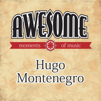 Hugo Montenegro - Awesome Moments of Music.
