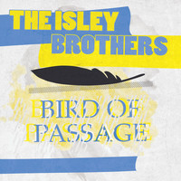 The Isley Brothers - Bird Of Passage