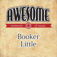 Booker Little - Awesome Moments of Music.