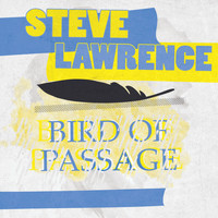 Steve Lawrence - Bird Of Passage