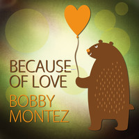 Bobby Montez - Because of Love