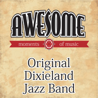 Original Dixieland Jazz Band - Awesome Moments of Music.