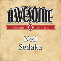 Neil Sedaka - Awesome Moments of Music.