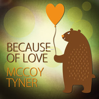 McCoy Tyner - Because of Love