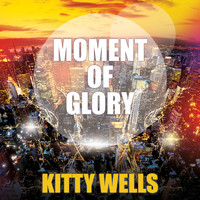 Kitty Wells - Moment Of Glory