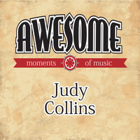 Judy Collins - Awesome Moments of Music.