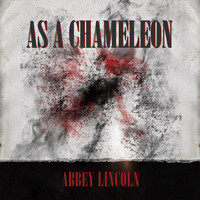 Abbey Lincoln - As a Chameleon