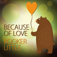 Booker Little - Because of Love