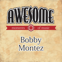 Bobby Montez - Awesome Moments of Music.