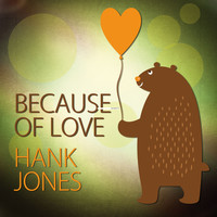 Hank Jones - Because of Love