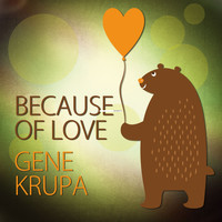 Gene Krupa - Because of Love
