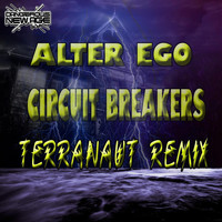 Alter Ego - Circuit Breakers (Terranaut Remix)