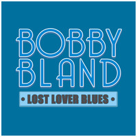 Bobby Bland - Lost Lover Blues