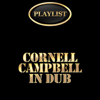 Cornell Campbell - Cornell Campbell in Dub Playlist