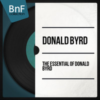 Donald Byrd - The Essential of Donald Byrd