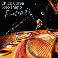 Chick Corea - Solo Piano: Portraits (Hi Res)