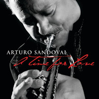 Arturo Sandoval - A Time For Love