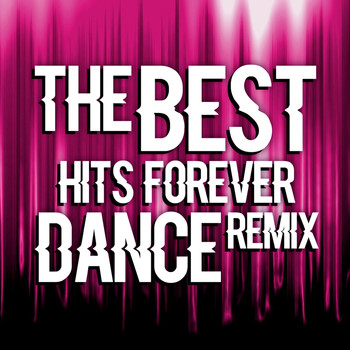 Various Artists - The Best Hits Forever Dance Remix
