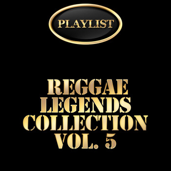 Various Artists - Reggae Legends Collection, Vol. 5 Playlist