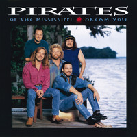 Pirates Of The Mississippi - Dream You