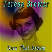 Teresa Brewer - Darn That Dream
