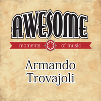 Armando Trovajoli - Awesome Moments of Music.