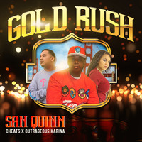 San Quinn - Gold Rush (feat. Cheats & Outrageous Karina)