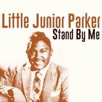 Little Junior Parker - Stand by Me