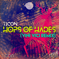 Ticon - Hops of Hades (Vini Vici Remix)