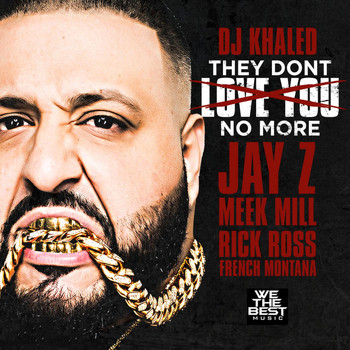 Jay Z - They Don't Love You No More (feat. Jay Z, Meek Mill, Rick Ross & French Montana)
