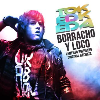 Borracho y Loco Lamento Boliviano - Single