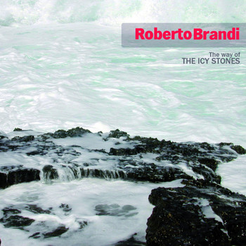 Roberto Brandi - The Way of the Icy Stones - Single