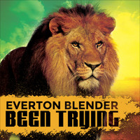 Everton Blender - Been Trying
