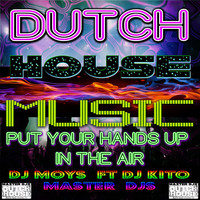 DJ KITO - Dutch House Music Put Your Hands up in the Air (feat. DJ Kito & DJ Erik)