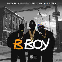 Meek Mill - B Boy (feat. Big Sean & A$AP Ferg) (Explicit)