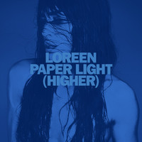 Loreen - Paper Light (Higher)