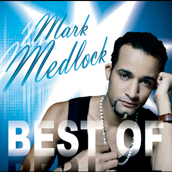 Mark Medlock - Best Of