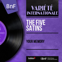 The Five Satins - Your Memory