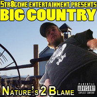 Big Country - Nature's 2 Blame