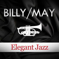 Billy May - Elegant Jazz