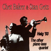Chet Baker - Haig '53 - The Other Pianoless Quartet