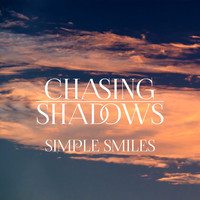 Chasing Shadows - Simple Smiles